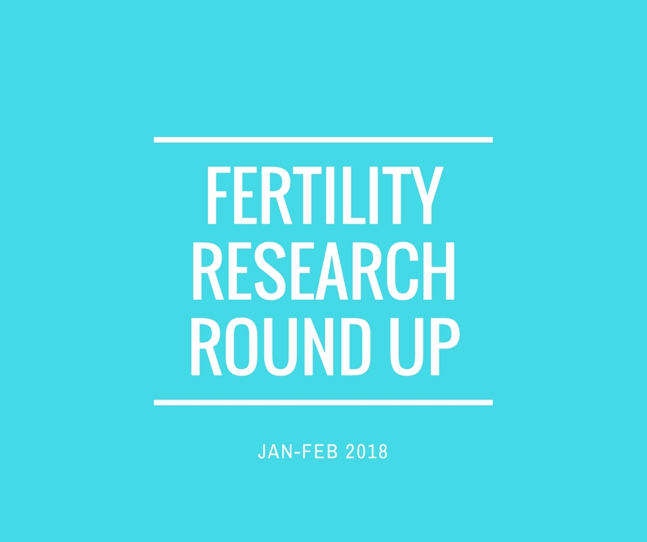Fertility Research Round Up